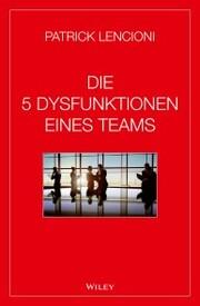 Die 5 Dysfunktionen eines Teams