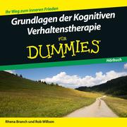 Grundlagen der Kognitiven Verhaltenstherapie für Dummies