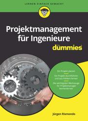 Projektmanagement für Ingenieure für Dummies