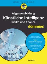 Allgemeinbildung Künstliche Intelligenz - Risiko und Chance für Dummies