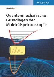 Quantenmechanische Grundlagen der Molekülspektroskopie