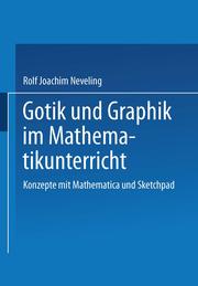 Gotik und Graphik im Mathematikunterricht