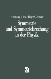 Symmetrie und Symmetriebrechung in der Physik