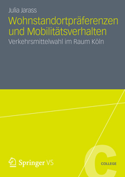 Wohnstandortpräferenzen und Mobilitätsverhalten