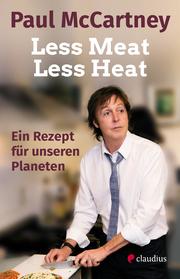 Less Meat, Less Heat - Ein Rezept für unseren Planeten - Cover