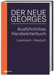 DER NEUE GEORGES Ausführliches Handwörterbuch Lateinisch-Deutsch