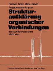 Aufgabensammlung zur Strukturaufklärung organischer Verbindungen mit spektroskopischen Methoden