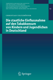 Die staatliche Einflussnahme auf den Tabakkonsum von Kindern und Jugendlichen in Deutschland