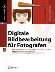 Digitale Bildbearbeitung für Fotografen