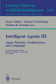 Intelligent Agents III.Agent Theories, Architectures, and Languages