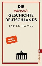Die kürzeste Geschichte Deutschlands
