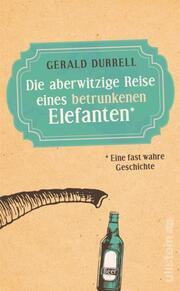 Die aberwitzige Reise eines betrunkenen Elefanten - Cover