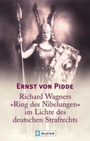 Richard Wagners 'Ring des Nibelungen' im Lichte des deutschen Strafrechts