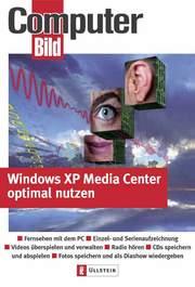 Windows XP Media Center optimal nutzen