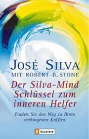 Der Silva-Mind-Schlüssel zum inneren Helfer
