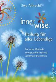 Inner Wise Heilung für alles Lebendige