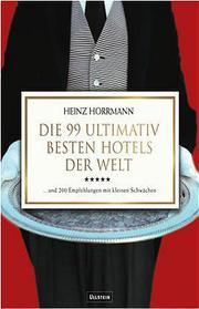 Die 99 ultimativ besten Hotels der Welt - Cover
