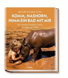 Komm, Nashorn, nimm ein Bad mit mir