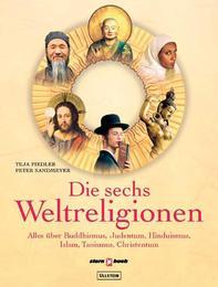 Die sechs Weltreligionen
