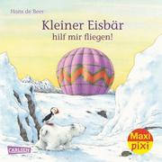 Maxi Pixi - Kleiner Eisbär, hilf mir fliegen!