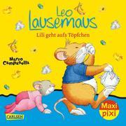 Leo Lausemaus: Lili geht aufs Töpfchen