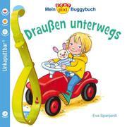 Mein Baby-Pixi-Buggybuch: Draußen unterwegs