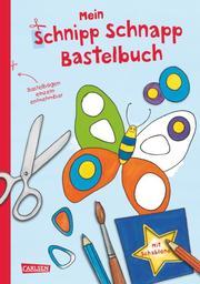 Mein Schnipp Schnapp Bastelbuch