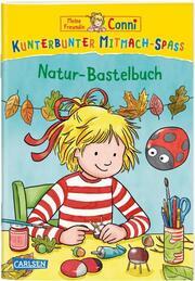 Meine Freundin Conni: Kunterbunter Mitmach-Spaß - Natur-Bastelbuch