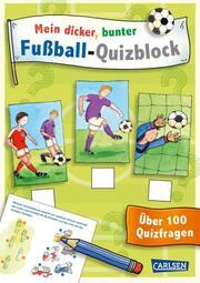 Mein dicker, bunter Fußball-Quizblock - Cover