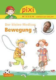 Pixi Wissen - Der kleine Medicus: Bewegung