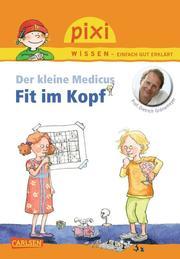 Pixi Wissen - Der kleine Medicus: Fit im Kopf