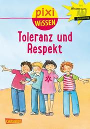 Pixi Wissen - Toleranz und Respekt
