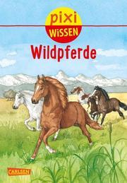 Pixi Wissen - Wildpferde
