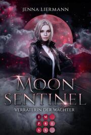 Moon Sentinel - Verräterin der Wächter