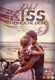 Rebel Kiss. Heimliche Liebe