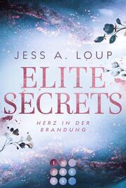 Elite Secrets. Herz in der Brandung