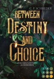 Between Destiny and Choice. Von den Göttern auserkoren