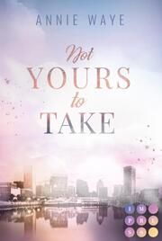 Not Yours to Take