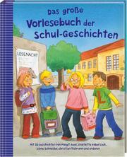 Das große Vorlesebuch der Schul-Geschichten