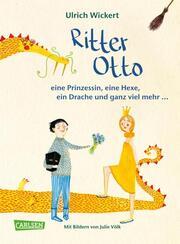 Ritter Otto, eine Prinzessin, eine Hexe, ein Drache und ganz viel mehr ... - Cover