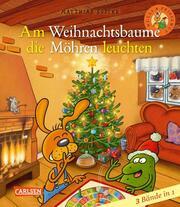 Am Weihnachtsbaume die Möhren leuchten - Sammelband IV
