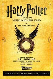 Harry Potter und das verwunschene Kind. Teil eins und zwei (Deutsche Bühnenfassung)