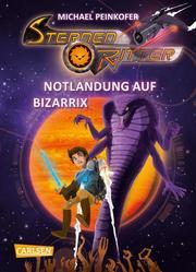Sternenritter - Notlandung auf Bizarrix