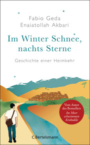 Im Winter Schnee, nachts Sterne. Geschichte einer Heimkehr