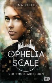 Ophelia Scale - Der Himmel wird beben