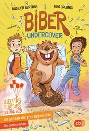 Ich schenk dir eine Geschichte 2021 - Biber undercover - Cover