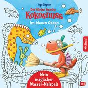 Der kleine Drache Kokosnuss - Mein magischer Wasser-Malspaß - Im blauen Ozean