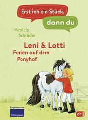 Erst ich ein Stück, dann du - Leni & Lotti - Ferien auf dem Ponyhof