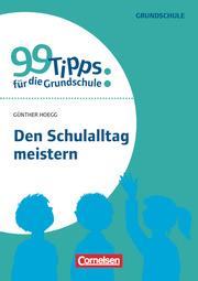 99 Tipps für die Grundschule: Den Schulalltag meistern