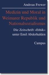 Medizin und Moral in Weimarer Republik und Nationalsozialismus